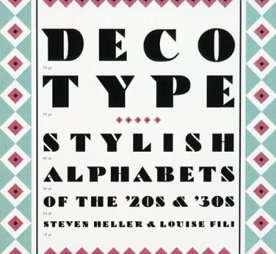 Deco Type: Stylish Alphabets from the '20s and '30s 9780811811354