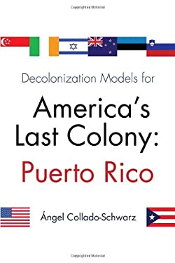 Decolonization Models for America's Last Colony: Puerto Rico 9780815609636