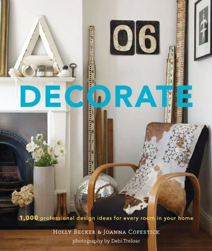 Decorate: 1,000 Professional Design Ideas for Every Room in Your Home 9780811877893