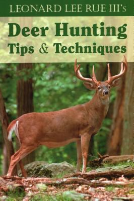 Deer Hunting Tips and Techniques 9780811734295