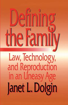 Defining the Family: Law, Technology, and Reproduction in an Uneasy Age 9780814719176