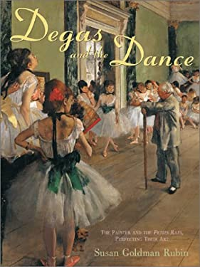 Degas and the Dance: The Painter and the Petits Rats, Perfecting Their Art 9780810905672