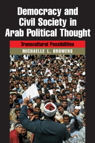 Democracy and Civil Society in Arab Political Thought: Transcultural Possibilities 9780815630999