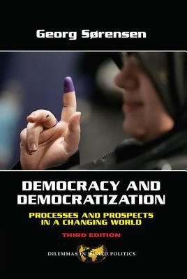 Democracy and Democratization: Process and Prospects in a Changing World 9780813343808