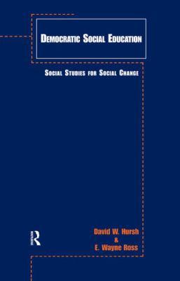Democratic Social Education: Social Studies for Social Change 9780815328551