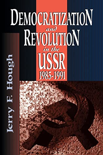 Democratization and Revolution in the USSR, 1985-91 9780815737490