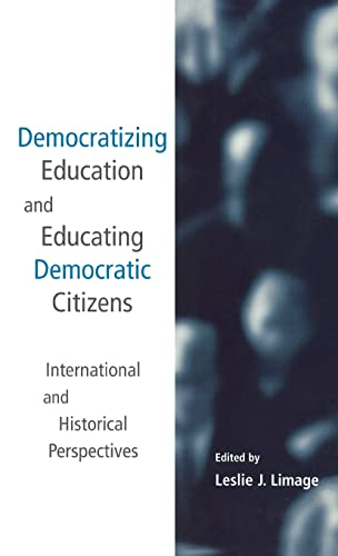Democratizing Education and Educating Democratic Citizens: International and Historical Perspectives 9780815335702