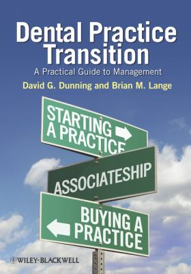 Dental Practice Transition: A Practical Guide to Management 9780813821412