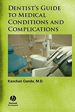 Dentist's Guide to Medical Conditions and Complications 9780813809267