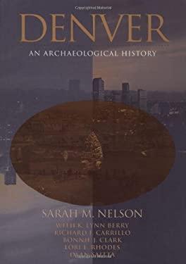 Denver: An Archaeological History 9780812235913