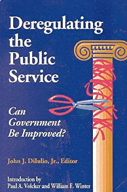 Deregulating the Public Service: Can Government Be Improved? 9780815718536