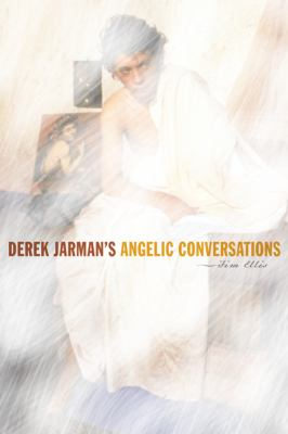 Derek Jarman's Angelic Conversations 9780816653133