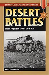 Desert Battles: From Napoleon to the Gulf War