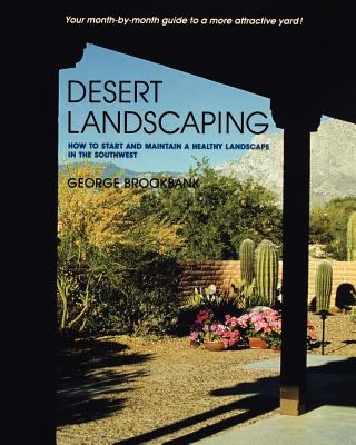 Desert Landscaping: How to Start and Maintain a Healthy Landscape in the Southwest 9780816512010