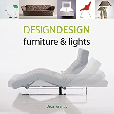 Design Design: Furniture & Lights 9780810992948