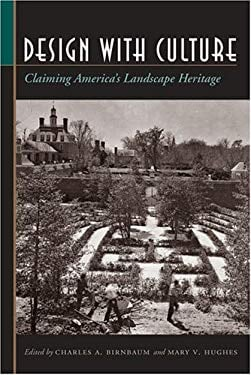 Design with Culture: Claiming America's Landscape Heritage 9780813923291