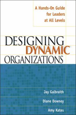 Designing Dynamic Organizations Designing Dynamic Organizations