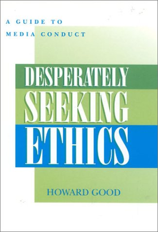 Desperately Seeking Ethics: A Guide to Media Contact 9780810846425