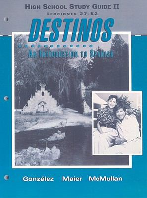 Destinos High School Study Guide II: An Introduction To Spanish: Lecciones 27-52 9780812375015