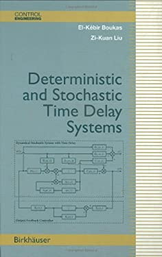 Deterministic and Stochastic Time-Delay Systems 9780817642457