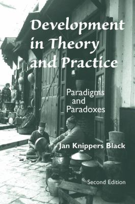 Development in Theory and Practice: Paradigms and Paradoxes, Second Edition 9780813334462