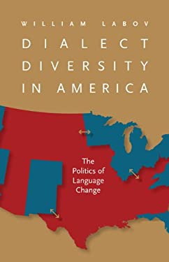 Dialect Diversity in America: The Politics of Language Change 9780813933269