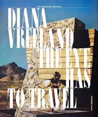 Diana Vreeland: The Eye Has to Travel 9780810997431