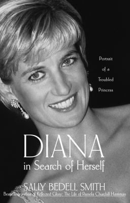 Diana in Search of Herself: Portrait of a Troubled Princess 9780812930306