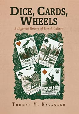 Dice, Cards, Wheels: A Different History of French Culture 9780812238600