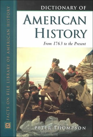 Dictionary of American History: From 1763 to the Present
