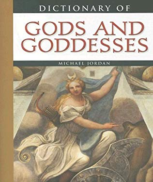 Dictionary of Gods and Goddesses 9780816064908
