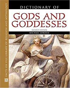 Dictionary of Gods and Goddesses, Second Edition 9780816059232