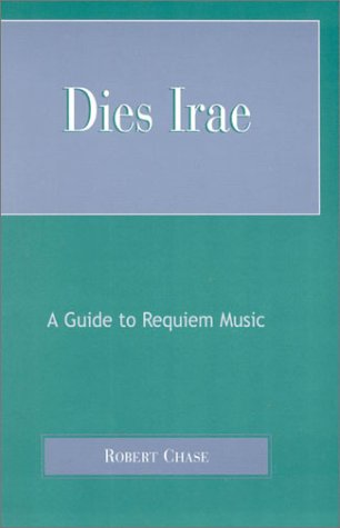 Dies Irae: A Guide to Requiem Music 9780810846647