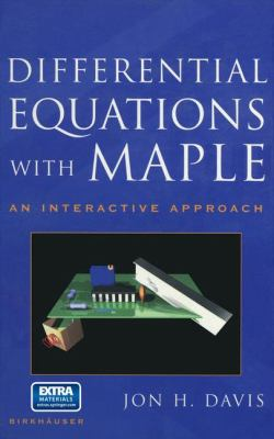 Differential Equations with Maple: An Interactive Approach 9780817641818