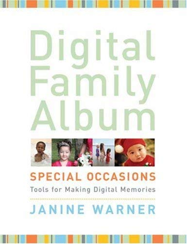 Digital Family Album Special Occasions: Tools for Creating Digital Memories 9780817438029
