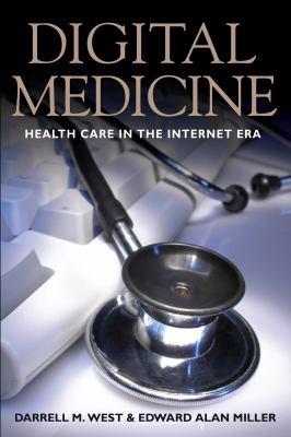 Digital Medicine: Health Care in the Internet Era 9780815702764