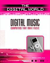Digital Music: Computers That Make Music 3462288