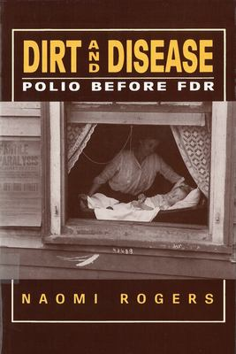 Dirt and Disease: Polio Before FDR 9780813517865