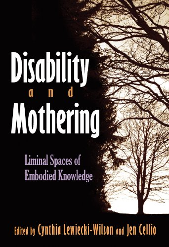 Disability and Mothering: Liminal Spaces of Embodied Knowledge 9780815632849