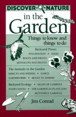 Discover Nature in the Garden: Things to Know and Things to Do 9780811724425