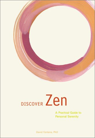 Discover Zen: A Practical Guide to Personal Serenity 9780811831963