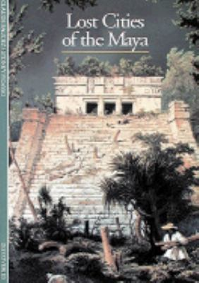 Discoveries: Lost Cities of the Maya 9780810928411