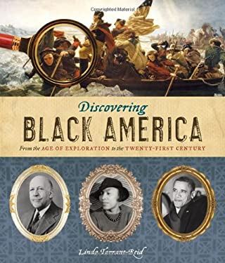 Discovering Black America: From the Age of Exploration to the Twenty-First Century: From the Age of Exploration to the Twenty-First Century 9780810970984