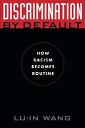 Discrimination by Default: How Racism Becomes Routine
