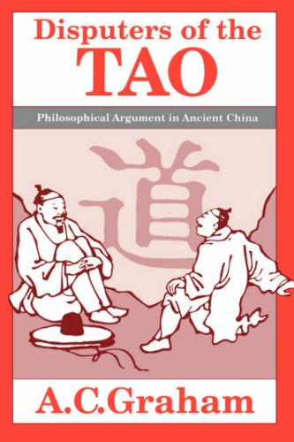 Disputers of the Tao: Philosophical Argument in Ancient China 9780812690880