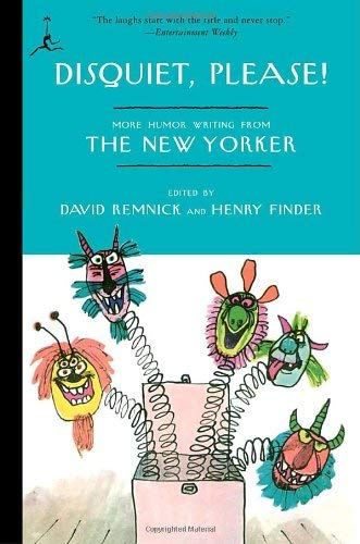 Disquiet, Please!: More Humor Writing from the New Yorker 9780812979978