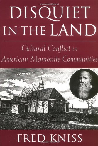 Disquiet in the Land: Cultural Conflict in American Mennonite Communities 9780813524238