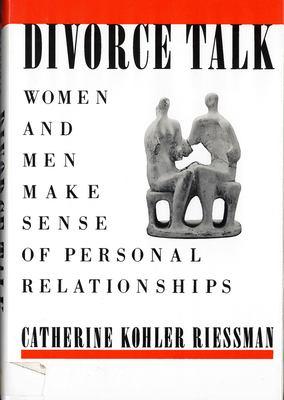 Divorce Talk: Women and Men Make Sense of Personal Relationships 9780813515038