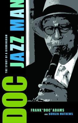 Doc: The Story of a Birmingham Jazz Man 9780817317805