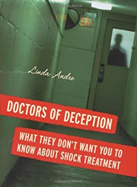 Doctors of Deception: What They Don't Want You to Know about Shock Treatment 9780813544410